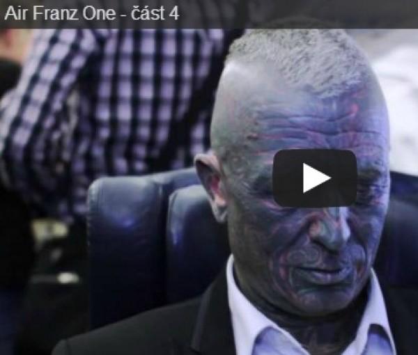 Vladimír Franz - Air Franze One - 4.část